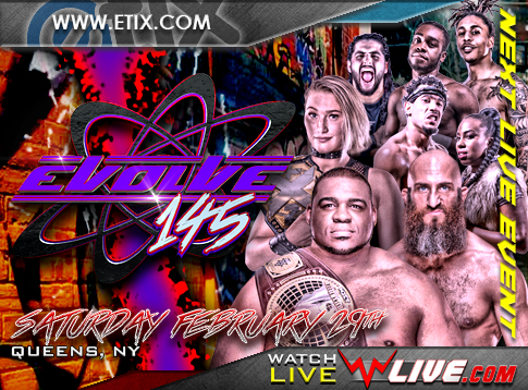 Watch EVOLVE 145:  QUEENS, NY 2020 2/29/20