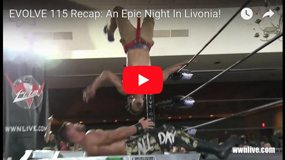 EVOLVE 115 Recap: An Epic Night In Livonia!